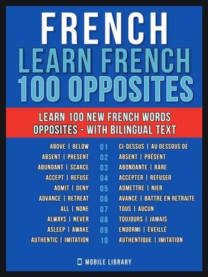 cover image of French--Learn French --100 Opposites