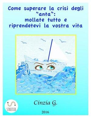 cover image of Come Superare La Crisi Degli 'anta'--Mollate Tutto E Riprendetevi La Vostra Vita