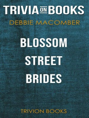 cover image of Blossom Street Brides by Debbie Macomber (Trivia-On-Books)