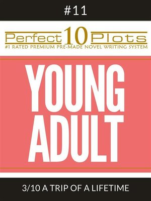 "cover image of Perfect 10 Young Adult Plots #11-3 ""A TRIP OF a LIFETIME"""