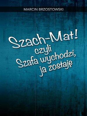 cover image of Szach-Mat! czyli Szafa wychodzi, ja zostaję
