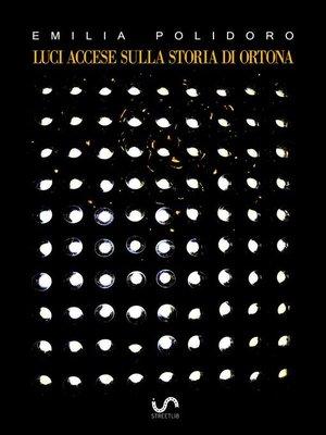 cover image of Luci Accese sulla Storia di Ortona