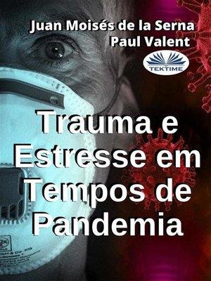 cover image of Trauma E Estresse Em Tempos De Pandemia