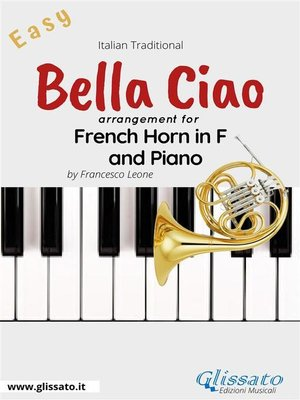 cover image of Bella Ciao--French Horn in F and Piano