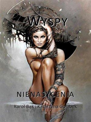 cover image of Wyspy nienasycenia