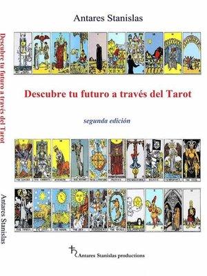 cover image of Descubre Tu Futuro a Través Del Tarot