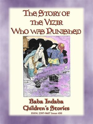cover image of THE STORY OF THE VIZIER WHO WAS PUNISHED--An Eastern Fairy Tale