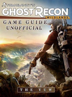 cover image of Tom Clancys Ghost Recon Wildlands Game Guide Unofficial
