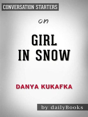 cover image of Girl in Snow--A Novel by Danya Kukafka | Conversation Starters