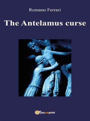 cover image of The Antelamus curse