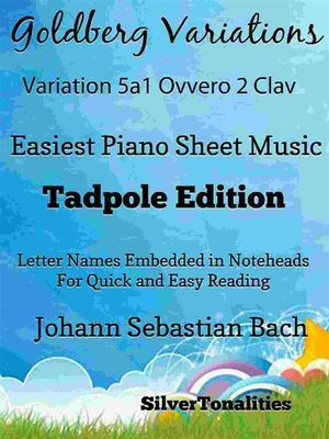cover image of Goldberg Variations BWV 988 5a1 Ovvero 2 Clav Easiest Piano Sheet Music Tadpole Edition