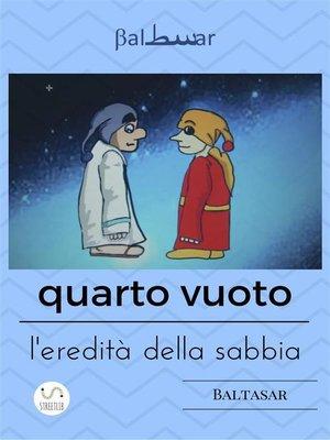 cover image of Quarto Vuoto, l'eredità della sabbia--seconda edizione