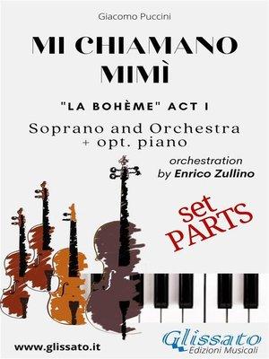 cover image of Mi chiamano Mimì--soprano and orchestra (Parts)