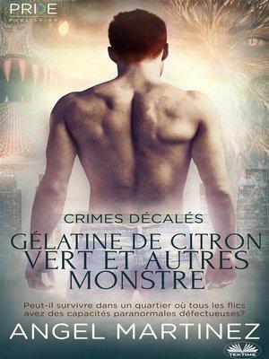 cover image of Gélatine De Citron Vert Et Autres Monstres