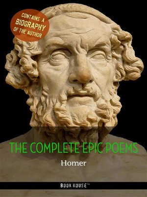 cover image of Homer--The Complete Epic Poems + a Biography of the Author