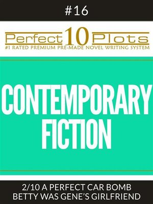 """cover image of Perfect 10 Contemporary Fiction Plots #16-2 """"A PERFECT CAR BOMB – BETTY WAS GENE'S GIRLFRIEND"""""""