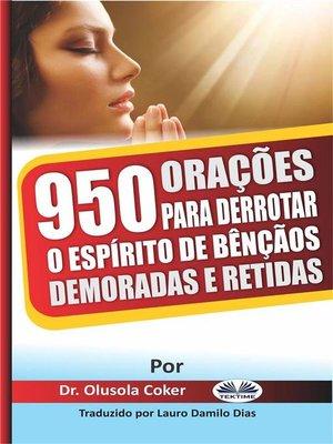 cover image of 950 Orações Para Derrotar O Espírito De Bênçãos Demoradas E Retidas