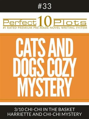 """cover image of Perfect 10 Cats and Dogs Cozy Mystery Plots #33-3 """"CHI-CHI IN THE BASKET – HARRIETTE AND CHI-CHI MYSTERY"""""""