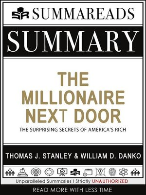 cover image of Summary of the Millionaire Next Door--The Surprising Secrets of America's Rich by Thomas J. Stanley & William D. Danko