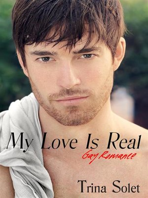 cover image of My Love Is Real--Gay Romance (2018 Edition)