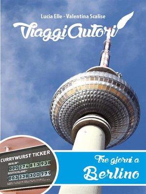 cover image of ViaggiAutori--Tre giorni a Berlino