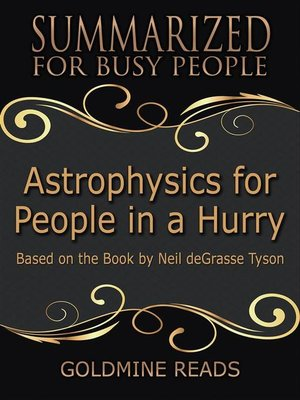 cover image of Astrophysics for People In a Hurry--Summarized for Busy People