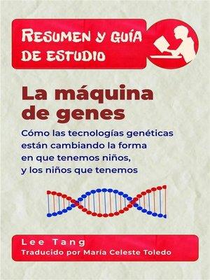 cover image of Resumen Y Guía De Estudio--La Máquina De Genes