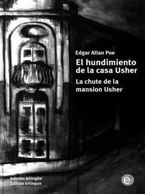 cover image of El hundimiento de la casa Usher/La chute de la mansion Usher