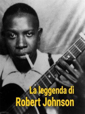 cover image of La Leggenda di Robert Johnson