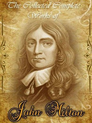cover image of The Collected Complete Works of John Milton