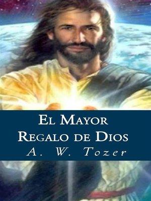 cover image of El Mayor Regalo De Dios