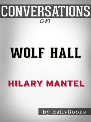 cover image of Wolf Hall--by Hilary Mantel | Conversation Starters