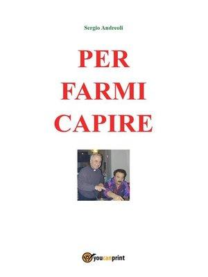 cover image of Per farmi capire