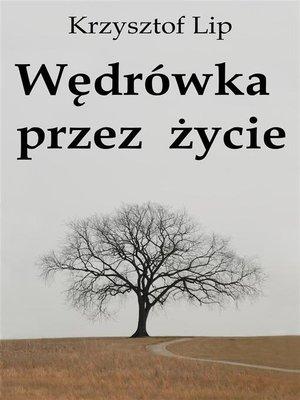 cover image of Wędrówka przez życie