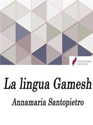 cover image of La lingua Gamesh
