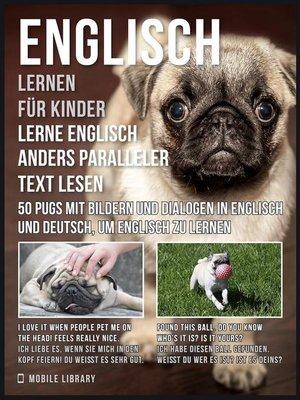 cover image of Englisch Lernen Für Kinder--Lerne Englisch Anders Paralleler Text Lesen