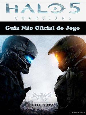cover image of Guia Não Oficial Do Jogo Halo 5 Guardians