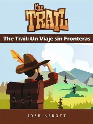 cover image of The Trail--Un Viaje Sin Fronteras