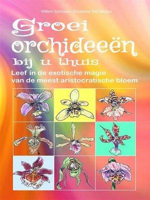 cover image of Groei orchideeën bij u thuis.