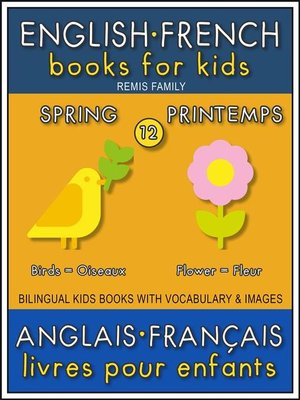 cover image of 12--Spring | Printemps--English French Books for Kids (Anglais Français Livres pour Enfants)