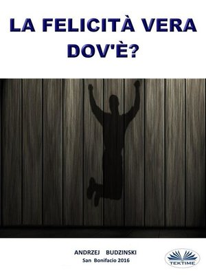 cover image of La Felicità Vera Dov'è?