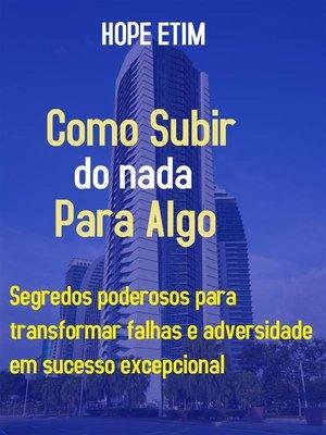 cover image of Como Subir do Nada Para Algo