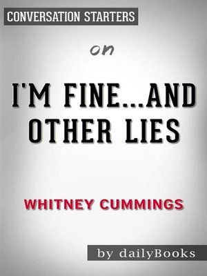 cover image of I'm Fine...And Other Lies--by Whitney Cummings​​​​​​​