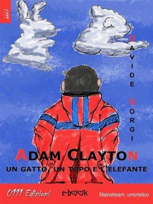 cover image of Adam Clayton, un gatto, un topo e l'elefante