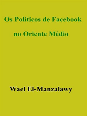 cover image of Os Políticos De Facebook No Oriente Médio