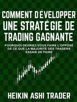 cover image of Comment Développer une Stratégie de Trading Gagnante