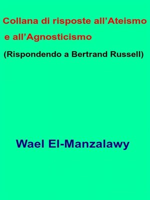 cover image of Collana Di Risposte All'Ateismo E All'Agnosticismo  (Rispondendo a Bertrand Russell)