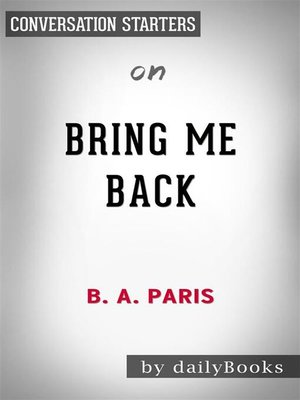 cover image of Bring Me Back--A Novel​​​​​​​ by B. A. Paris​​​​​​​ | Conversation Starters