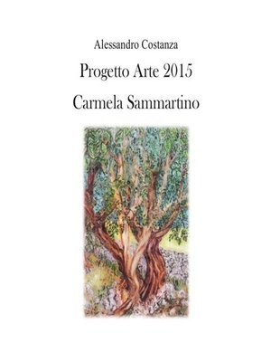 cover image of Progetto Arte 2015--Carmela Sammartino