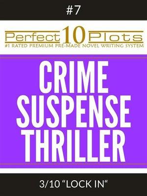 "cover image of Perfect 10 Crime / Suspense / Thriller Plots #7-3 ""LOCK IN"""